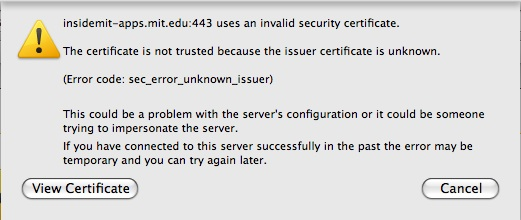 insidemit-apps.mit.edu:443 uses an invalid security certificate.  Error message